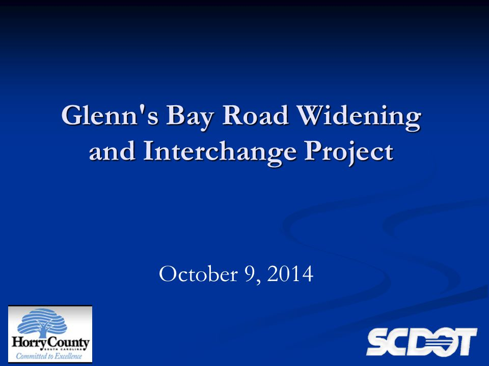October 9, 2014 Glenn s Bay Road Widening and Interchange Project