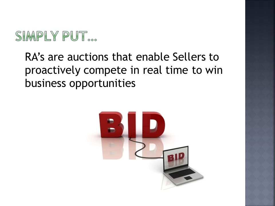 RA's are auctions that enable Sellers to proactively compete in real time to win business opportunities