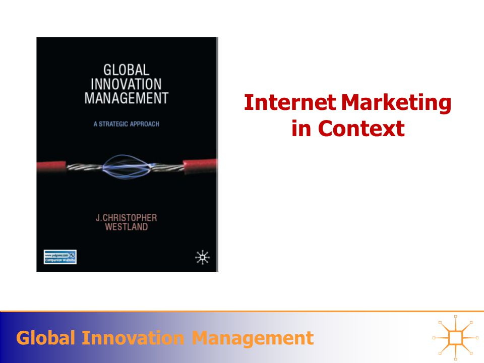 Global Innovation Management Matching Producers with Consumers Retail markets with consumer price-taking –The retail format is not optimal for electronic commerce English (or progressive) auction market Second-price sealed-bid auction market First-price sealed-bid auction market Dutch auction market