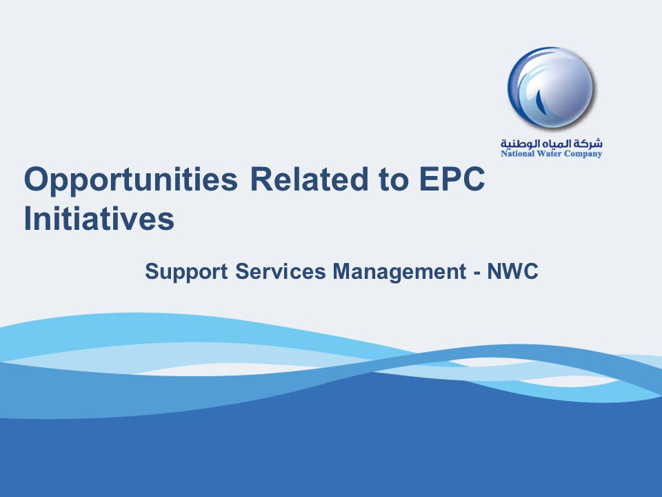 1 Opportunities Related to EPC Initiatives Support Services Management - NWC