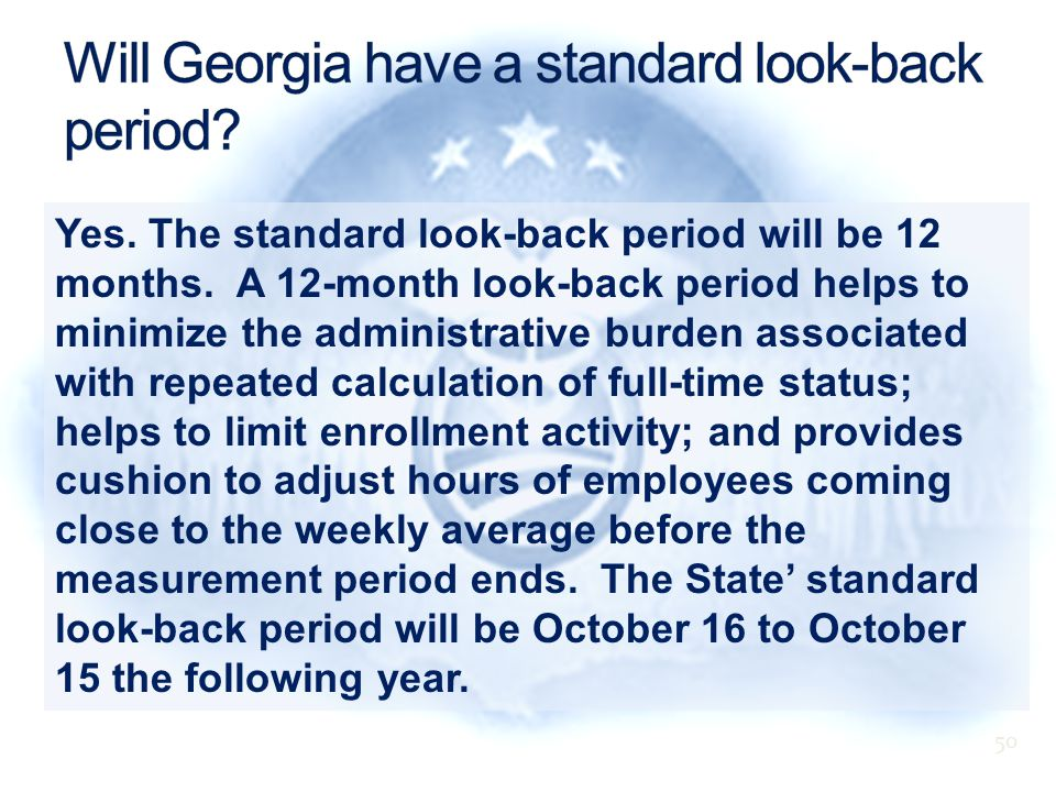 Yes. The standard look-back period will be 12 months.