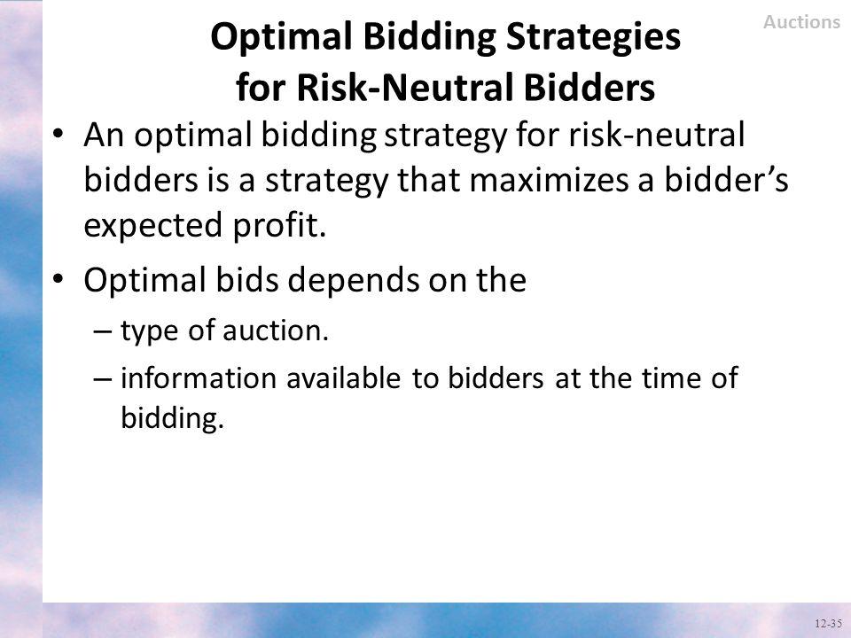 Optimal Bidding Strategies for Risk-Neutral Bidders An optimal bidding strategy for risk-neutral bidders is a strategy that maximizes a bidder's expec