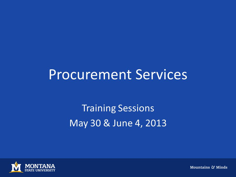 Procurement Services Training Sessions May 30 & June 4, 2013