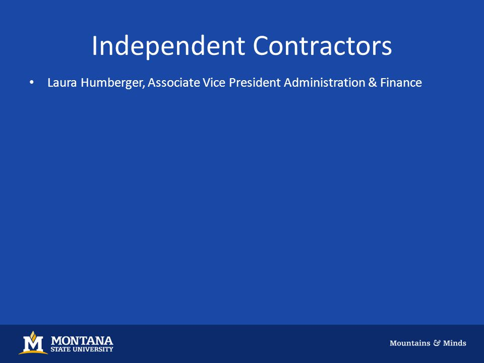 Independent Contractors Laura Humberger, Associate Vice President Administration & Finance