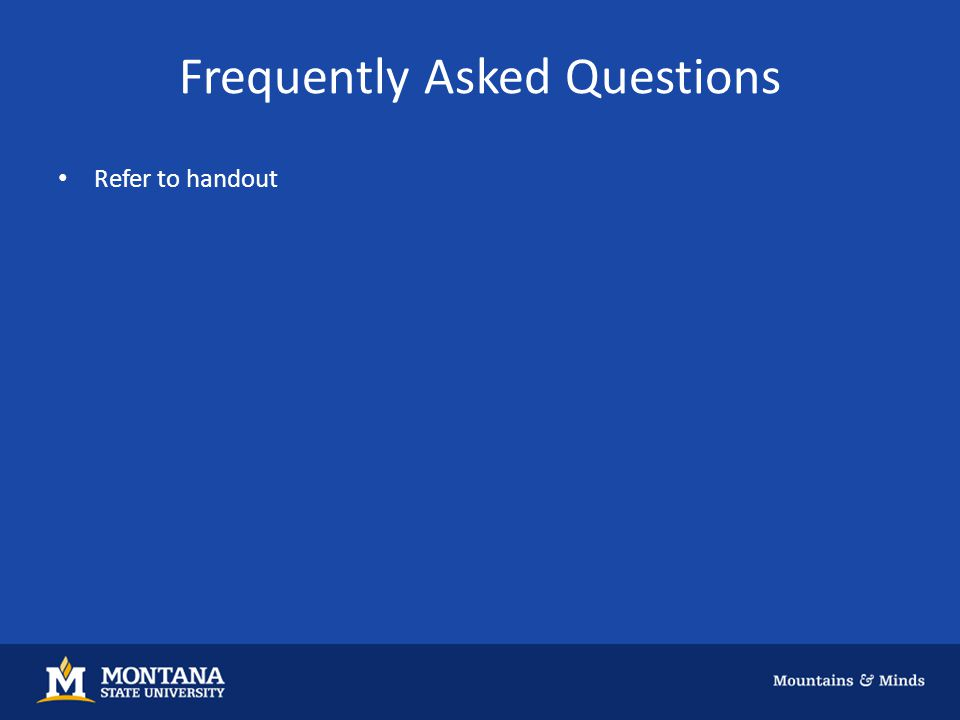 Frequently Asked Questions Refer to handout