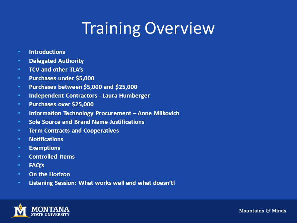 Training Overview Introductions Delegated Authority TCV and other TLA's Purchases under $5,000 Purchases between $5,000 and $25,000 Independent Contra