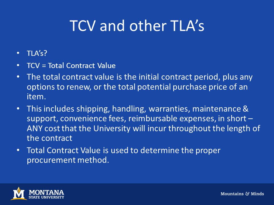 TCV and other TLA's TLA's? TCV = Total Contract Value The total contract value is the initial contract period, plus any options to renew, or the total