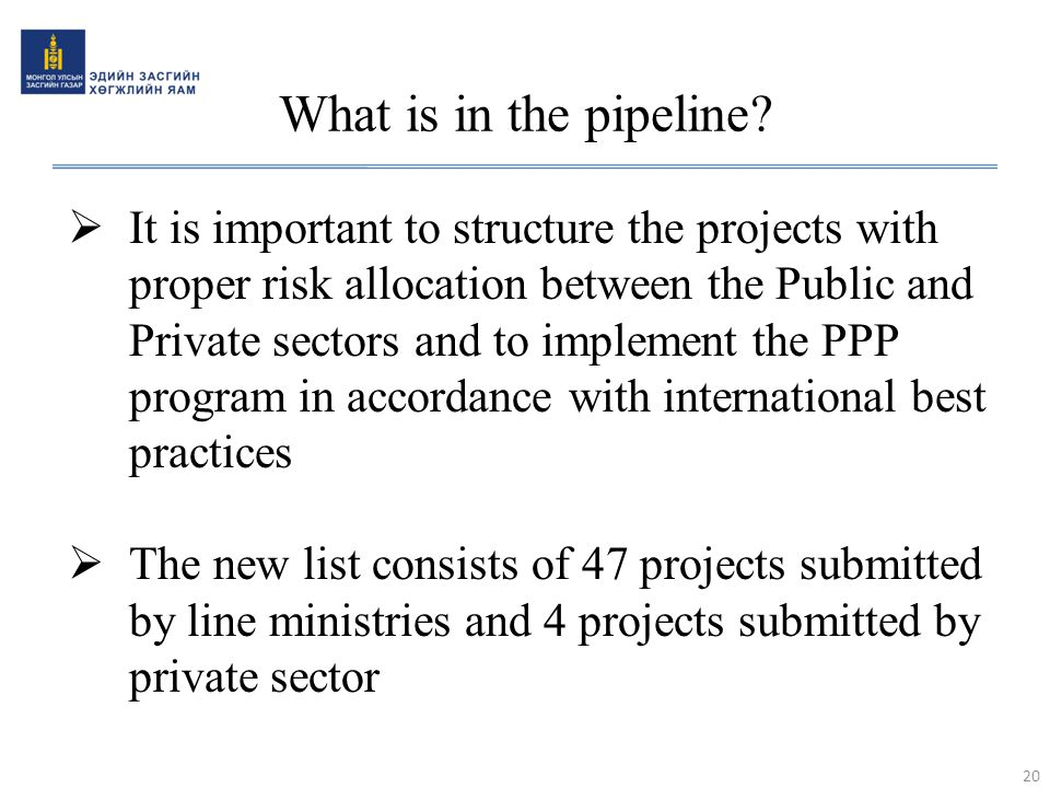 What is in the pipeline?  It is important to structure the projects with proper risk allocation between the Public and Private sectors and to impleme