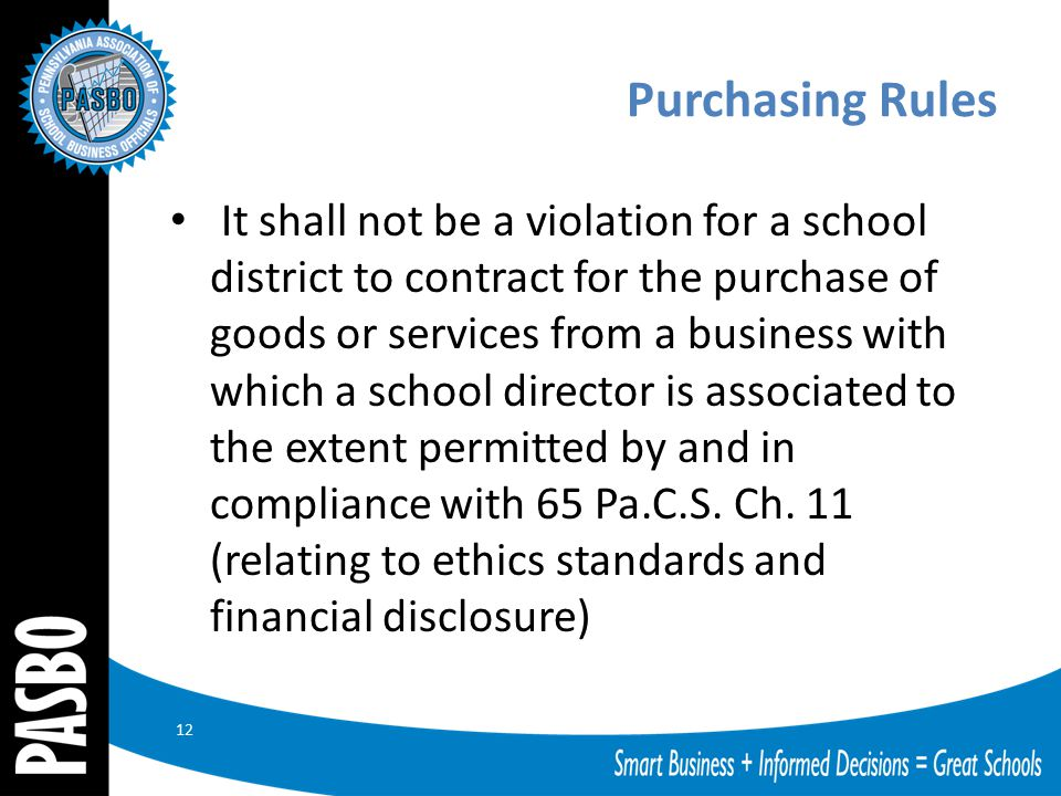 Purchasing Rules It shall not be a violation for a school district to contract for the purchase of goods or services from a business with which a scho