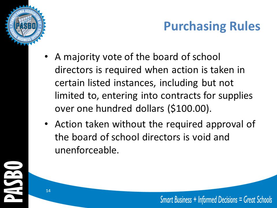 Purchasing Rules A majority vote of the board of school directors is required when action is taken in certain listed instances, including but not limi