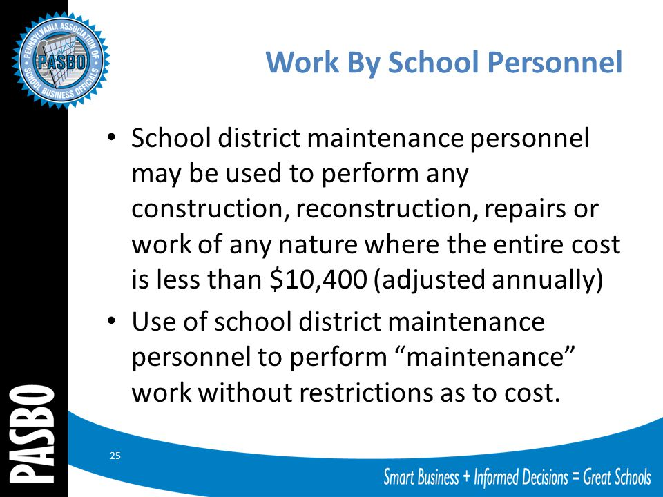 Work By School Personnel School district maintenance personnel may be used to perform any construction, reconstruction, repairs or work of any nature