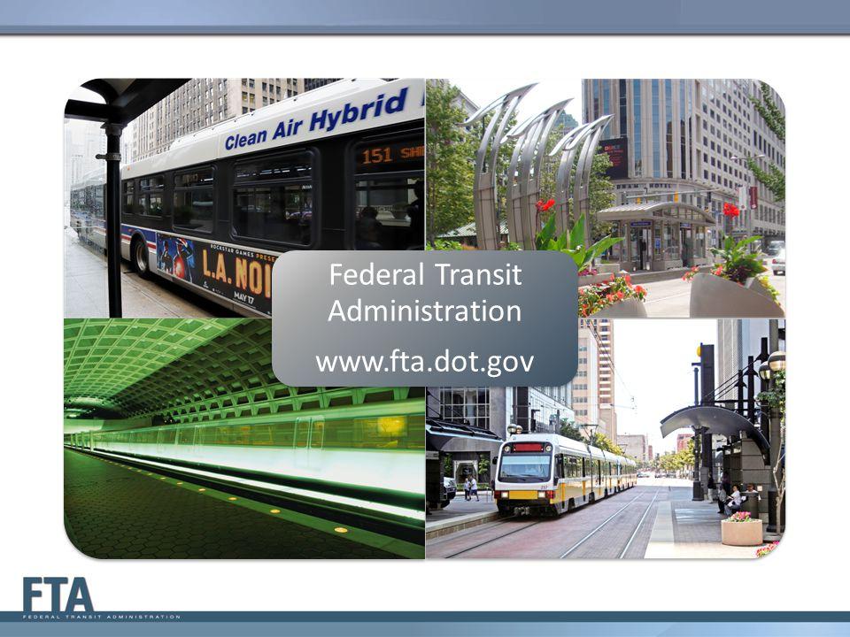Federal Transit Administration www.fta.dot.gov