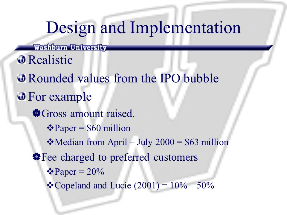 Design and Implementation Realistic Rounded values from the IPO bubble For example  Gross amount raised.