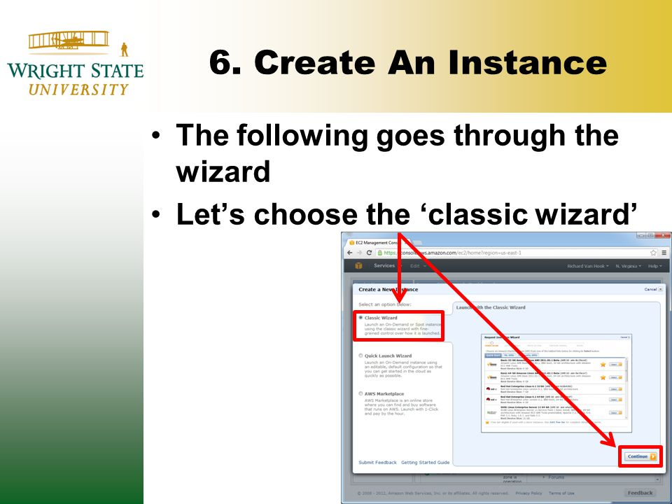 6. Create An Instance The following goes through the wizard Let's choose the 'classic wizard'