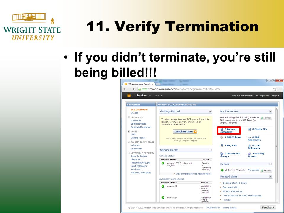 11. Verify Termination If you didn't terminate, you're still being billed!!!