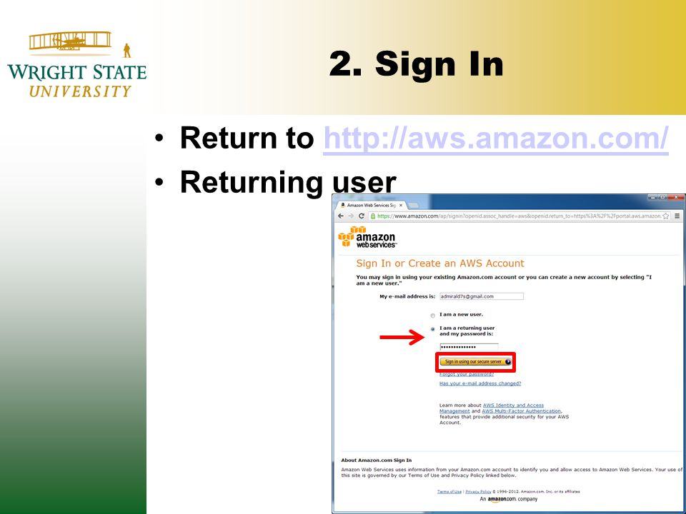 2. Sign In Return to http://aws.amazon.com/http://aws.amazon.com/ Returning user