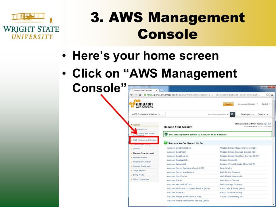"""3. AWS Management Console Here's your home screen Click on """"AWS Management Console"""""""