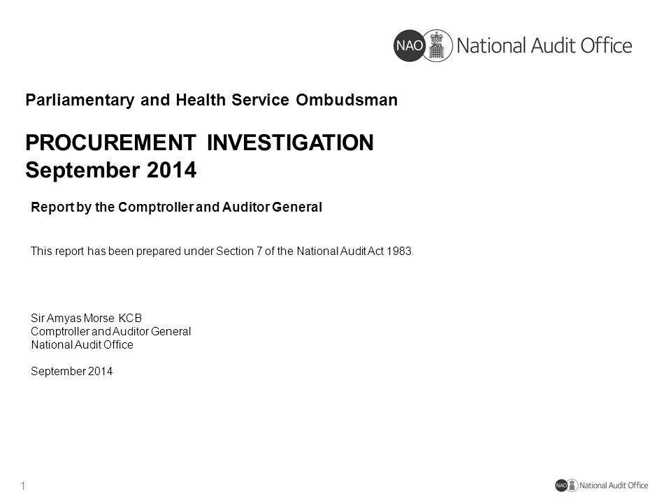PROCUREMENT INVESTIGATION September 2014 Parliamentary and Health Service Ombudsman 1 Report by the Comptroller and Auditor General This report has be