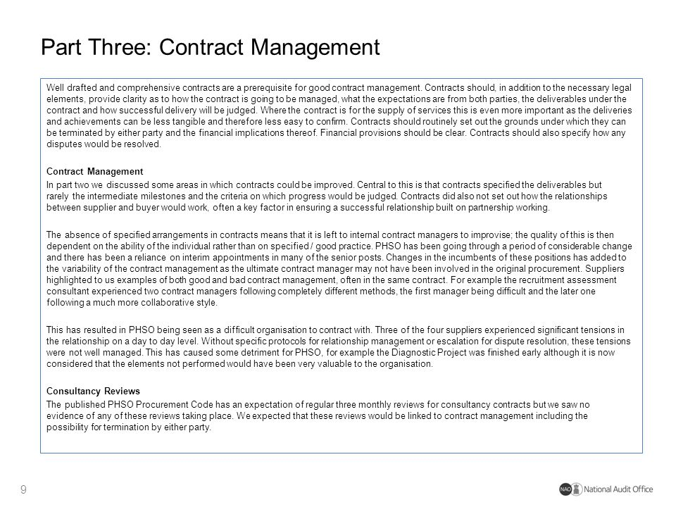 Part Three: Contract Management Well drafted and comprehensive contracts are a prerequisite for good contract management. Contracts should, in additio