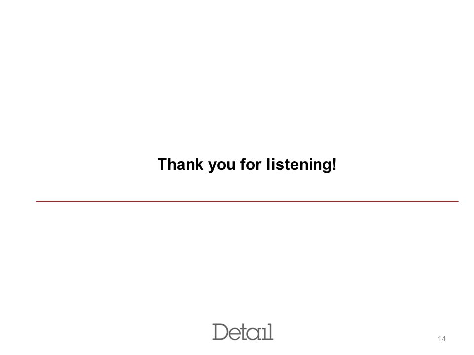 14 Thank you for listening!