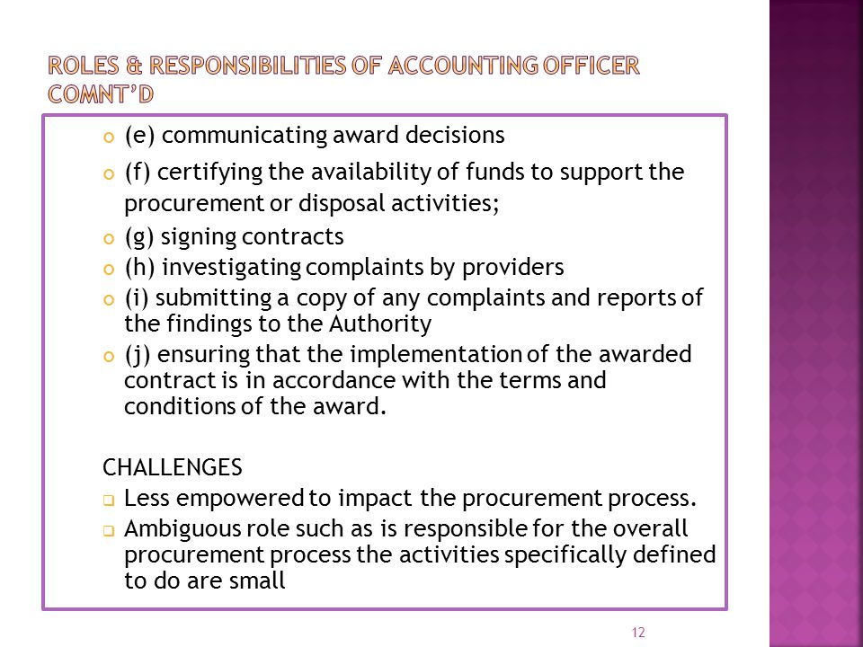 (e) communicating award decisions (f) certifying the availability of funds to support the procurement or disposal activities; (g) signing contracts (h