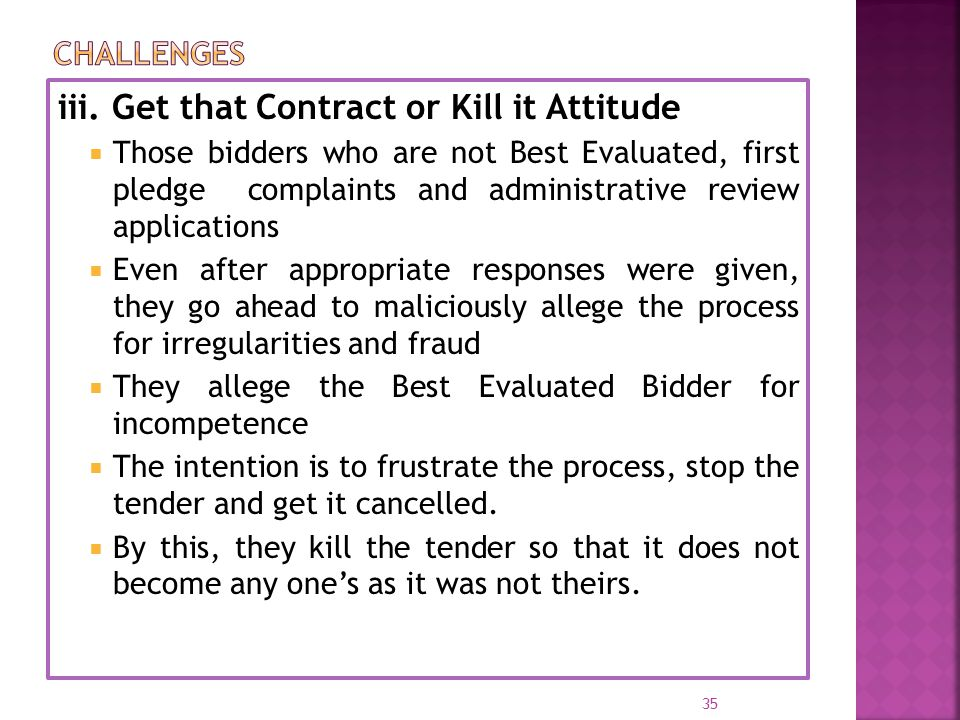 iii. Get that Contract or Kill it Attitude  Those bidders who are not Best Evaluated, first pledge complaints and administrative review applications