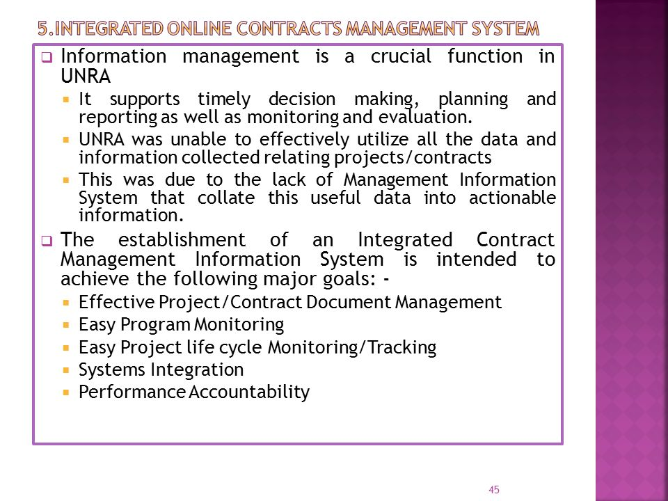  Information management is a crucial function in UNRA  It supports timely decision making, planning and reporting as well as monitoring and evaluati