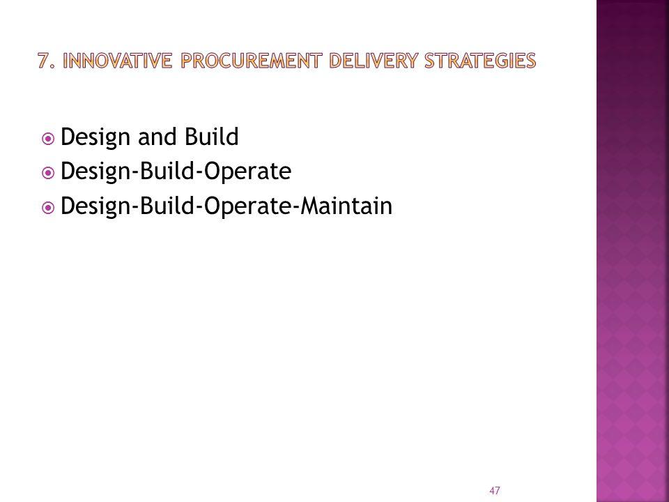  Design and Build  Design-Build-Operate  Design-Build-Operate-Maintain 47
