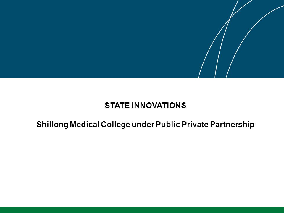 STATE INNOVATIONS Shillong Medical College under Public Private Partnership