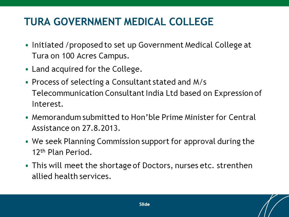 TURA GOVERNMENT MEDICAL COLLEGE Initiated /proposed to set up Government Medical College at Tura on 100 Acres Campus.