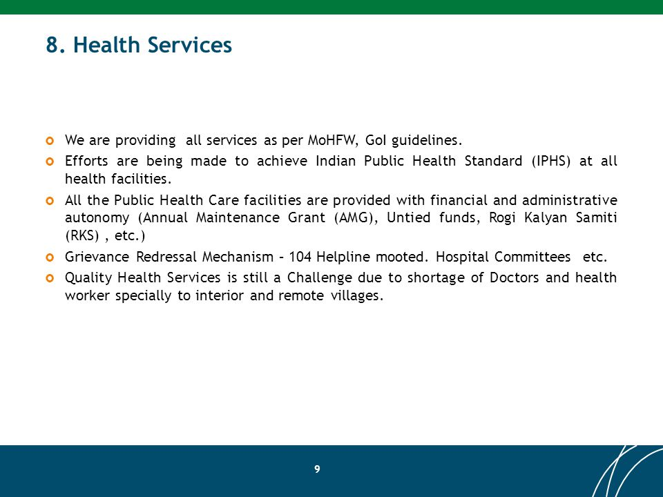 8. Health Services  We are providing all services as per MoHFW, GoI guidelines.