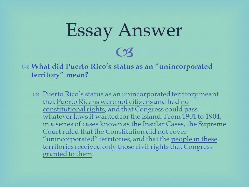   What did Puerto Rico's status as an unincorporated territory mean.