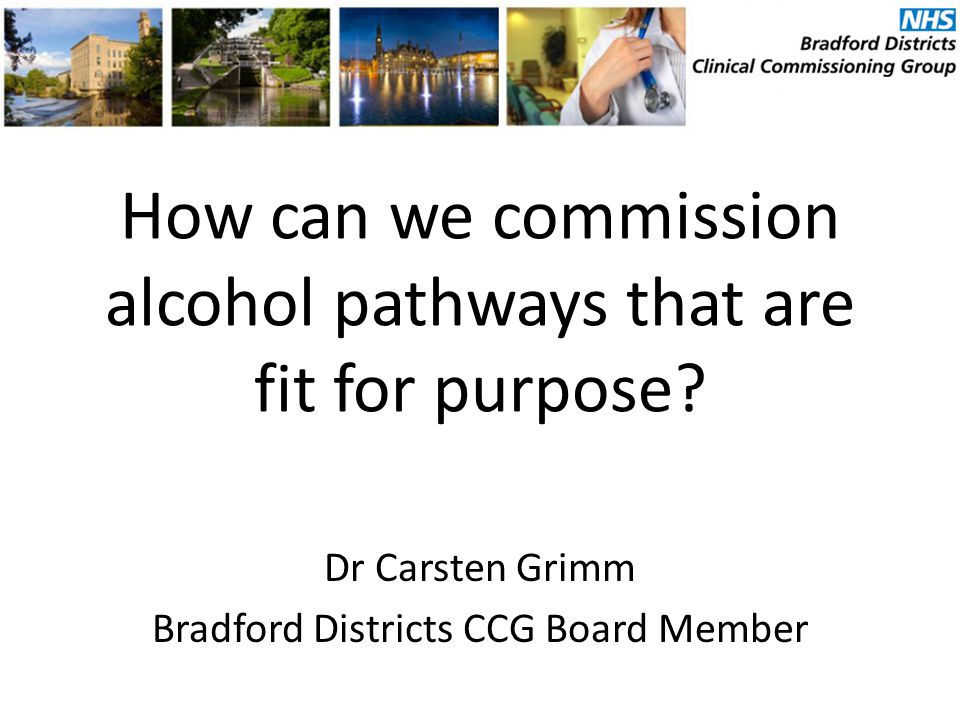 How can we commission alcohol pathways that are fit for purpose.