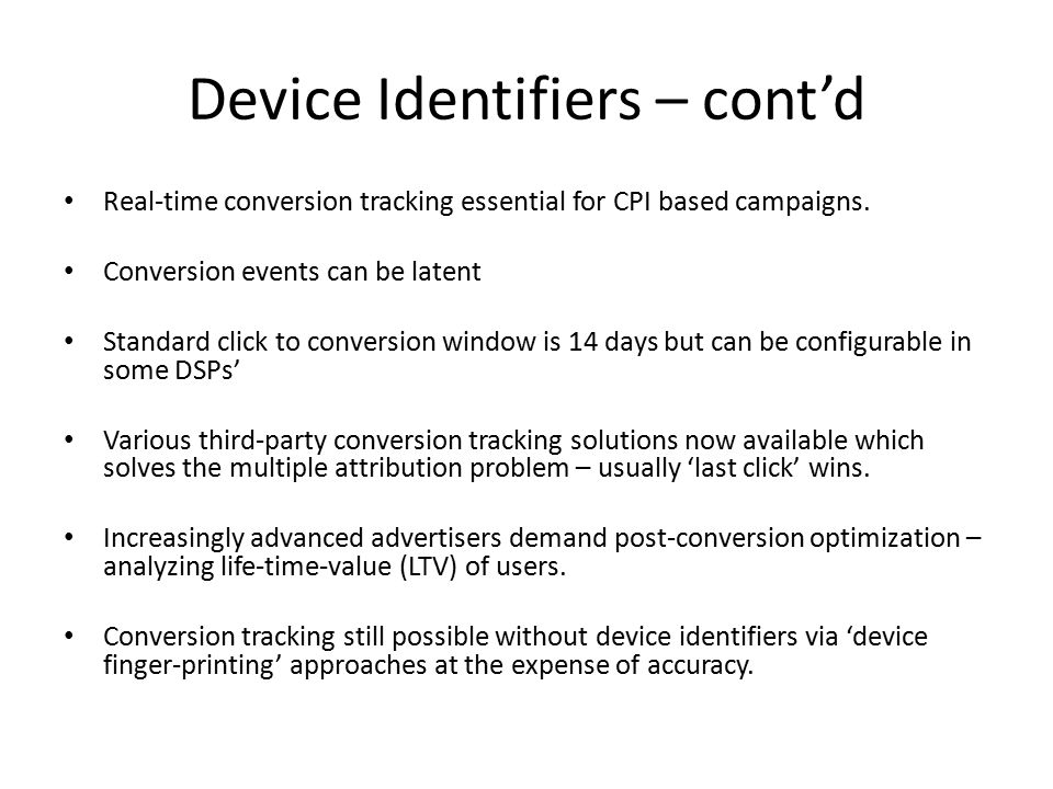Device Identifiers – cont'd Real-time conversion tracking essential for CPI based campaigns.
