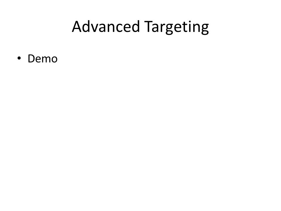 Advanced Targeting Demo