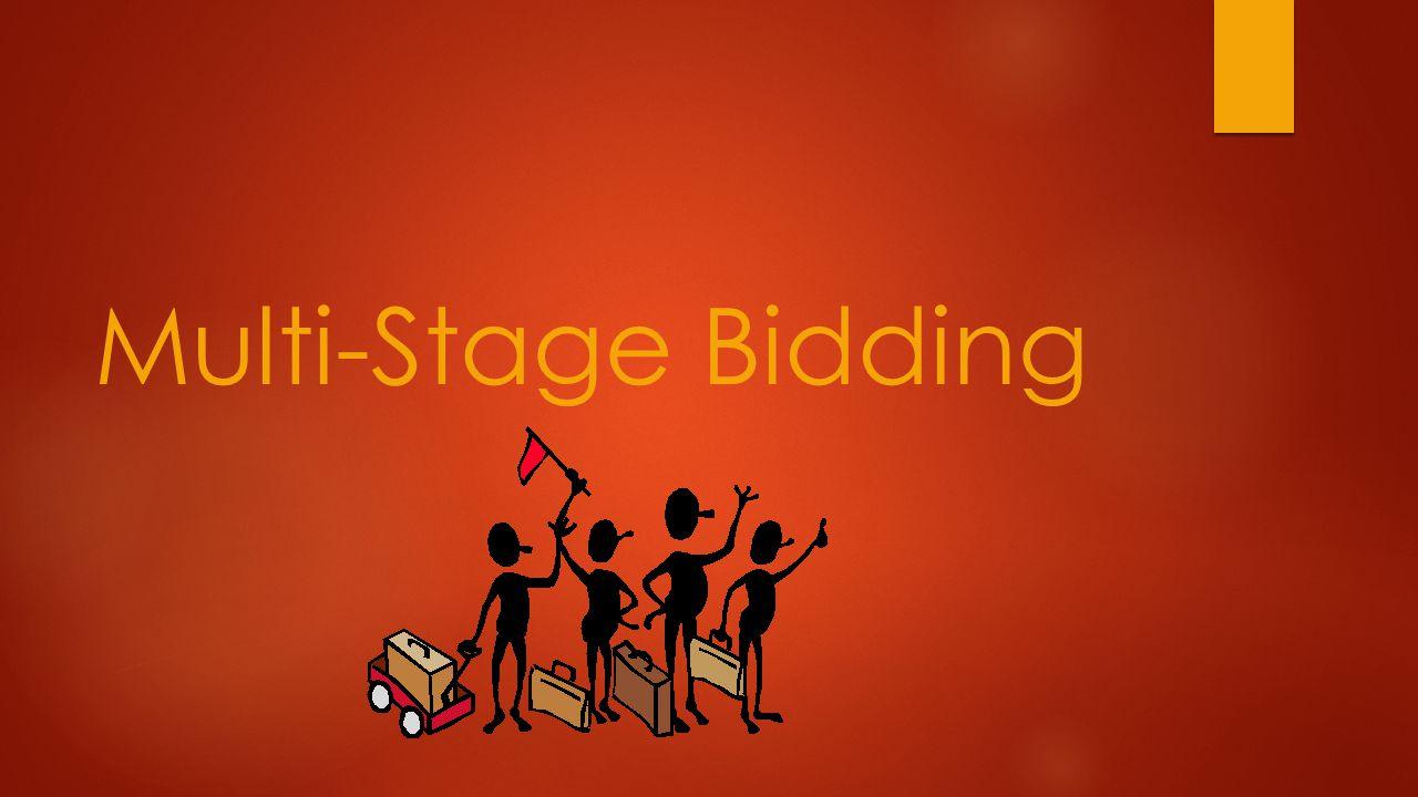 Multi-Stage Bidding