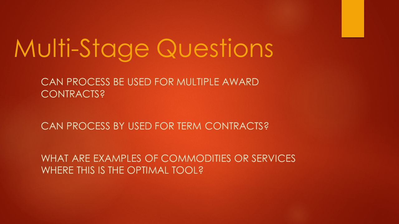 CAN PROCESS BE USED FOR MULTIPLE AWARD CONTRACTS? CAN PROCESS BY USED FOR TERM CONTRACTS? WHAT ARE EXAMPLES OF COMMODITIES OR SERVICES WHERE THIS IS T