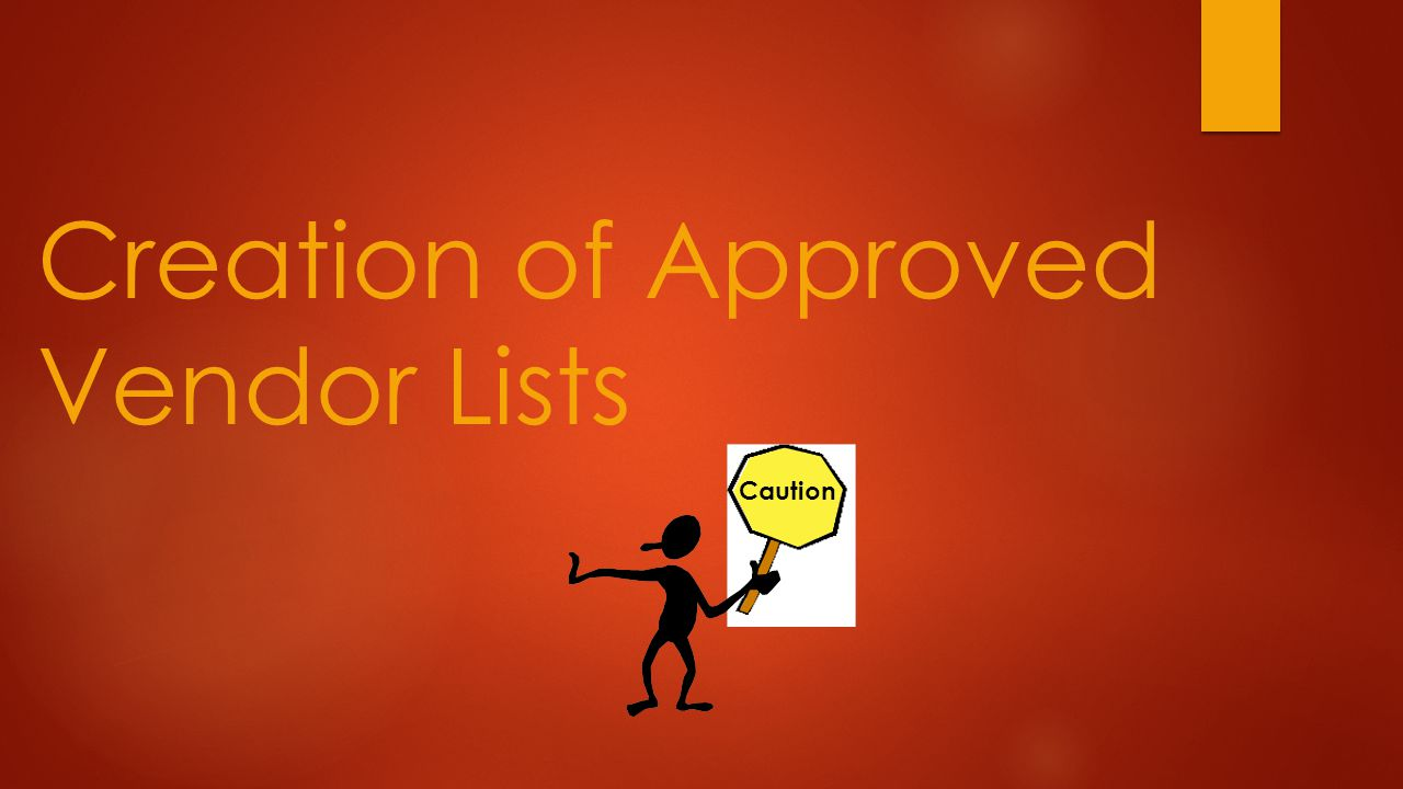 Creation of Approved Vendor Lists Caution
