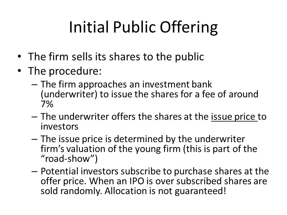 Initial Public Offering Young Firm Investment bank underwriter Investors Issue price shares Issue price fees