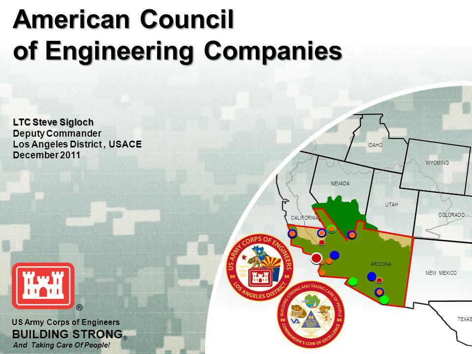 OREGON IDAHO WYOMING COLORADO NEVADA NEW MEXICO TEXAS UTAH ARIZONA CALIFORNIA US Army Corps of Engineers BUILDING STRONG ® And Taking Care Of People.