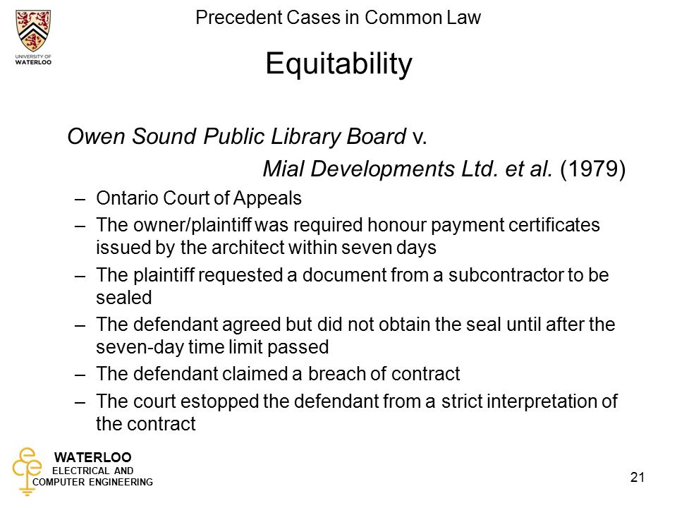 WATERLOO ELECTRICAL AND COMPUTER ENGINEERING Precedent Cases in Common Law 21 Equitability Owen Sound Public Library Board v.
