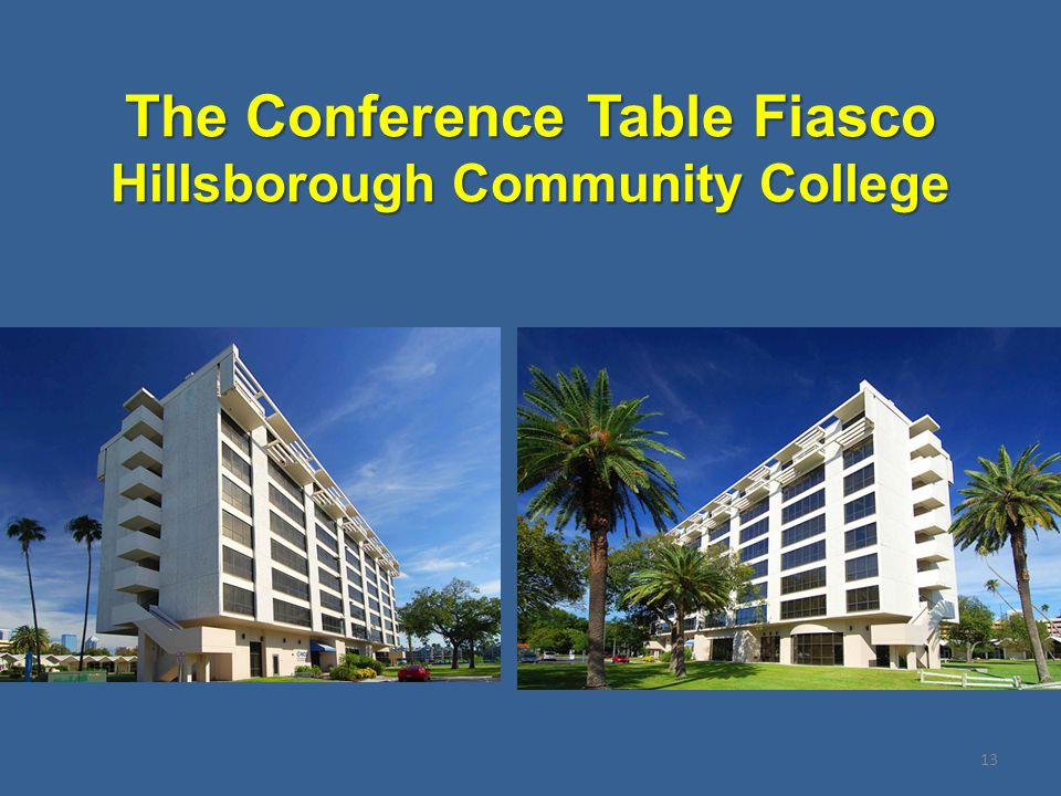 The Conference Table Fiasco Hillsborough Community College 13