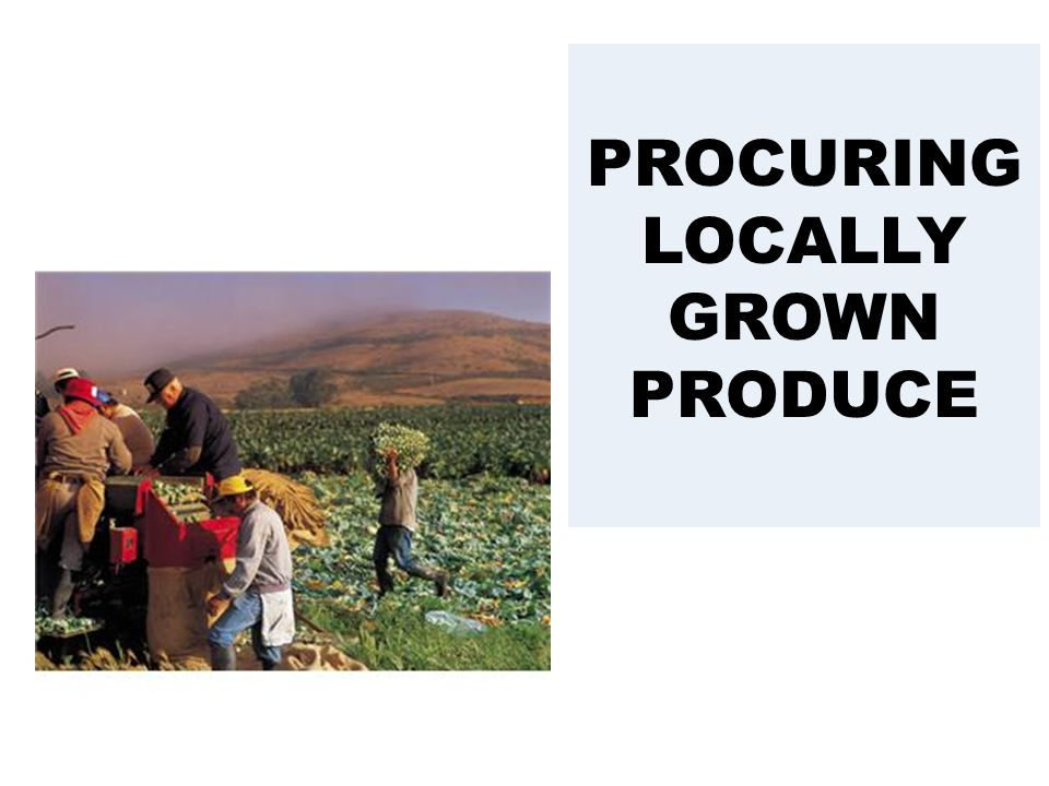PROCURING LOCALLY GROWN PRODUCE
