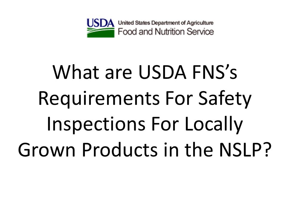 What are USDA FNS's Requirements For Safety Inspections For Locally Grown Products in the NSLP