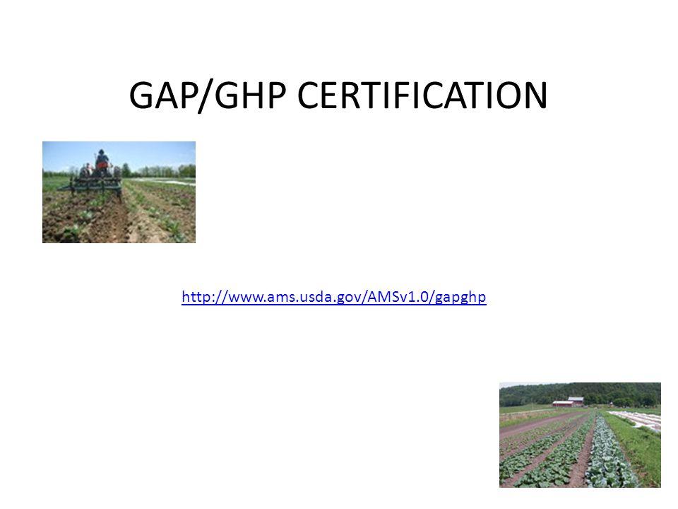 GAP/GHP CERTIFICATION http://www.ams.usda.gov/AMSv1.0/gapghp
