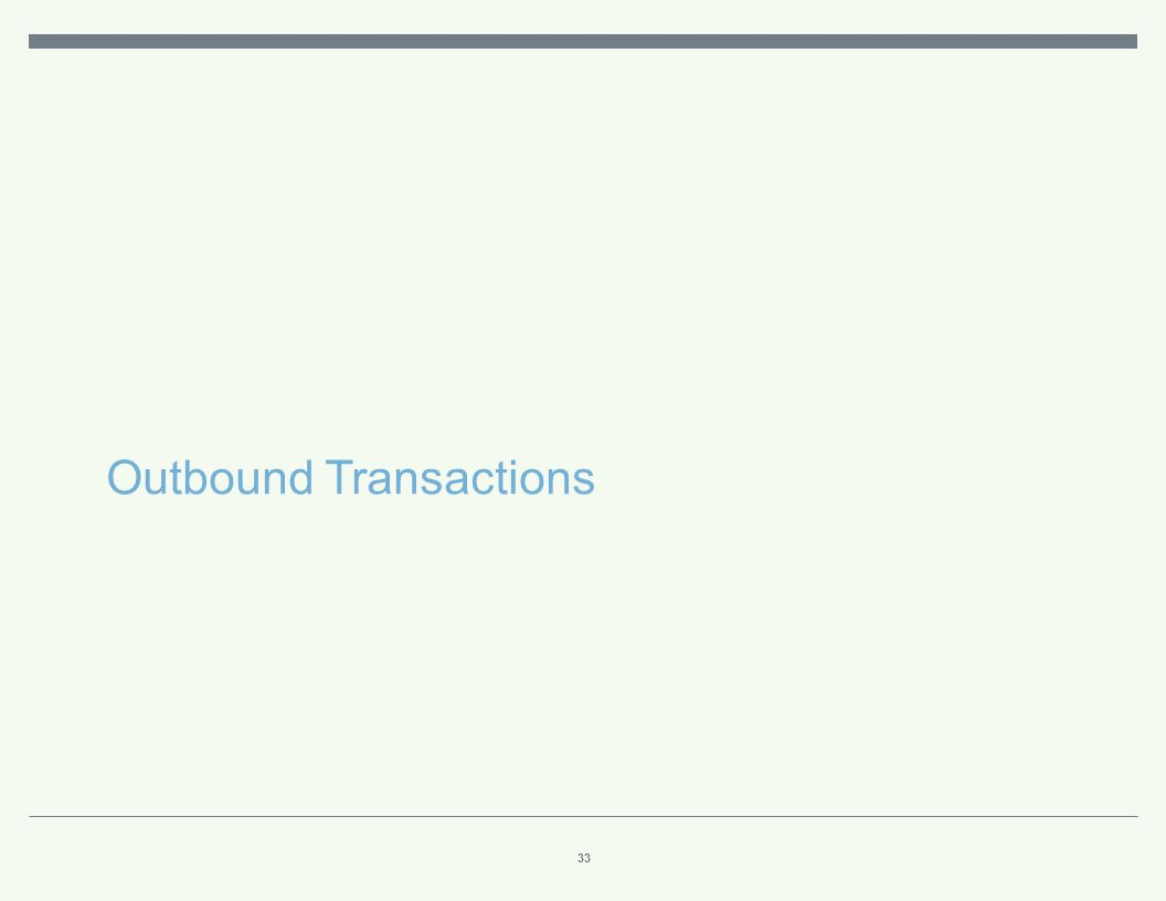 Outbound Transactions 33