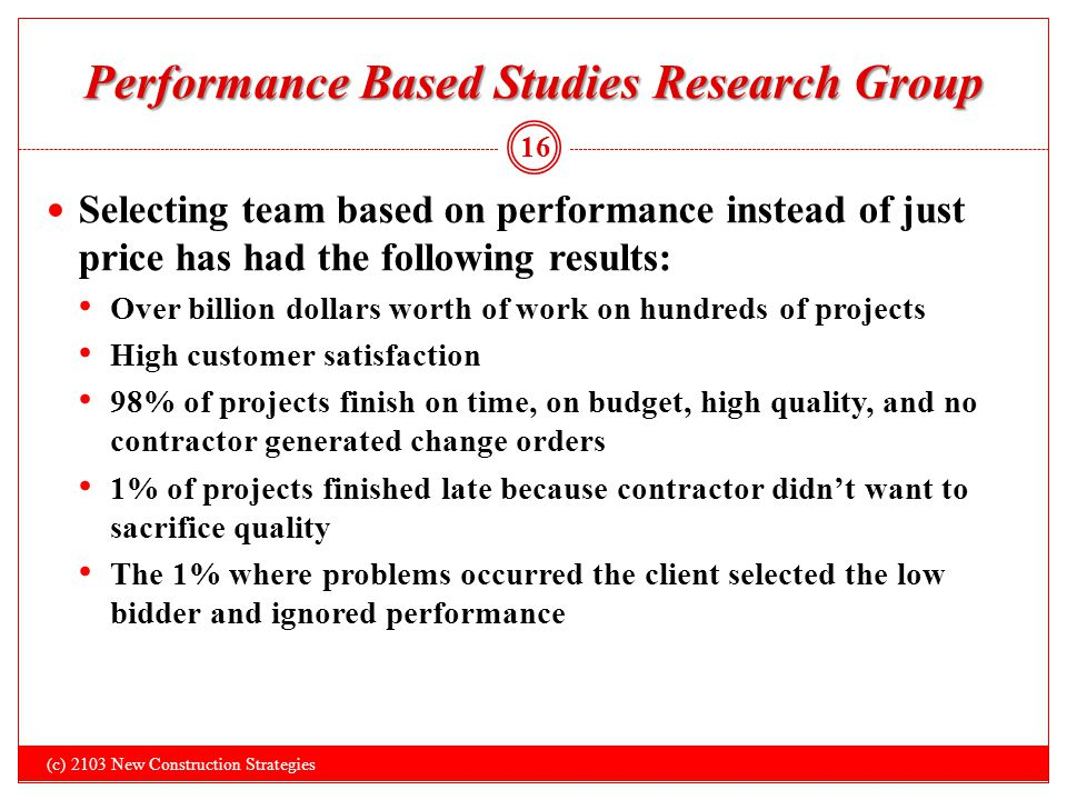 Performance Based Studies Research Group 16 Selecting team based on performance instead of just price has had the following results: Over billion doll