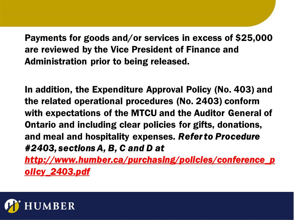 Approval Authority Dollar RangeResponsibilityProcessSigning Authority Exclusive of taxes Up to $3,500Delegated StaffP-Card / ChequeDelegated Staff Requisition $3,501 up toPurchasingInformal RFQPurchasing Staff $25,0003 bids min.or Designate $25,001 up toPurchasingFormal RFQ/RFPManager Purchasing $100,000or Designate Over $100,000PurchasingFormal AdvertizedVice President, Finance RFT/RFPor Designate Based on Annual Spend for the goods/services