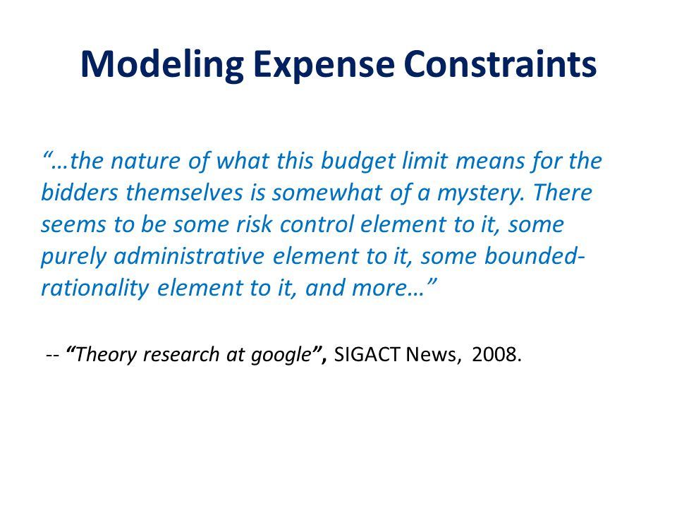 Modeling Expense Constraints …the nature of what this budget limit means for the bidders themselves is somewhat of a mystery.