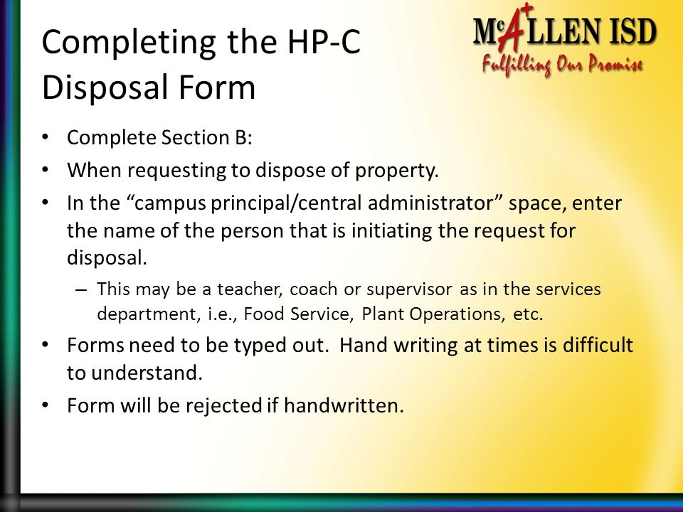Completing the HP-C Disposal Form Complete Section B: When requesting to dispose of property.